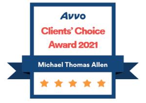 2021 AVVO CLIENT'S CHOICE AWARD - MICHAEL THOMAS ALLEN